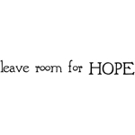Leave room for HOPE