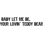 Lovin' Teddy Bear