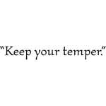 Keep Your Temper
